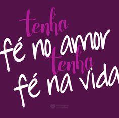 #mensagenscomamor #fé #amor #vida #sentimentos #frases #reflexões