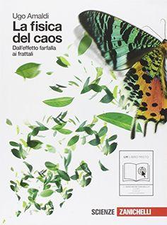 La fisica del caos. Dall'effetto farfalla ai frattali. Per le Scuole superiori. Con espansione online #fisica #caos. #Dall'effetto #farfalla #frattali. #Scuole #superiori. #espansione #online