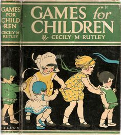 ''Games for Children'' by Cecily. M. Rutley, illus. by Phyliis Webb. C.1928 | eBay