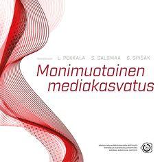 Mediataitokoulu: Monimuotoinen mediakasvatus - artikkelikokoelma. Kansallisen audiovisuaalisen instituutin julkaisuja, 1/2016