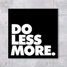 placa do less more