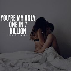 You're my only one Shan..