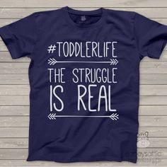 funny toddler shirt, #toddlerlife real struggle DARK t-shirt: