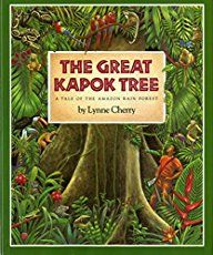 The Great Kapok Tree: A Tale of the Amazon Rain Forest  My favorite book of all time throughout my childhood