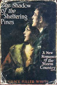 The Shadow of the Sheltering Pines. Grace Miller WHITE.