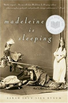 FICTION: Madeleine is Sleeping by Sarah Shun-lien Bynum