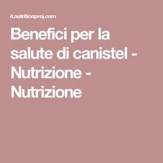 Benefici per la salute di canistel - Nutrizione - Nutrizione