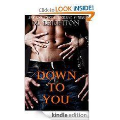 Down to You [Kindle Edition], (contemporary romance, erotic romance, love triangle, steamy, m leighton, college, romance, bad boy, alpha male, erotic contemporary romance)