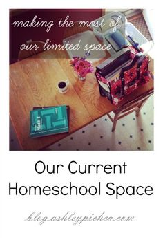 Our Homeschool Space: making the most of our limited space