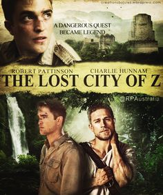 THE LOST CITY OF Z edit by CreationsByJules