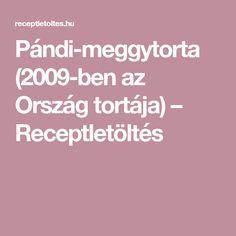 Pándi-meggytorta (2009-ben az Ország tortája) – Receptletöltés Panda, Pandas, Panda Bears