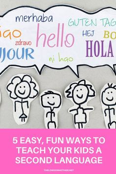 Looking for fun and easy ways to teach your kids a second language (without really trying)? Children's author Mark Pallis has some painless suggestions.  #homeschool #newlanguage #parenting