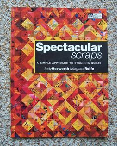 Spectacular Scraps, by Judy Hooworth & Margaret Rolfe, Quilting Book