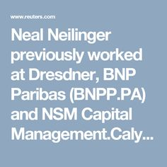 Calyon has hired Neal Neilinger for its credit and debt markets team, the French investment bank said on Wednesday. Retail Bank, Bnp, Debt, Investing, Management, The Unit, Marketing, Sayings, Lyrics
