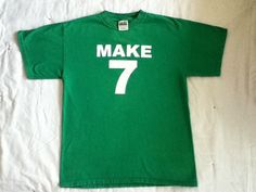 make 7 up yours t shirt  I so want one. Ah, nostalgia. LOL
