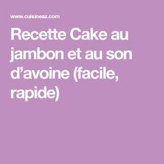 Recette Cake au jambon et au son d'avoine (facile, rapide)