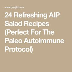 24 Refreshing AIP Salad Recipes (Perfect For The Paleo Autoimmune Protocol)