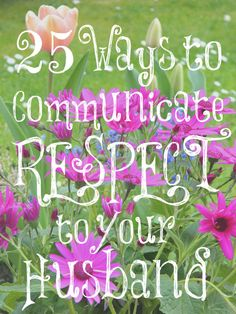 25 Way to Communicate Respect to Your Husband