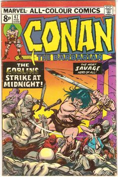 """Conan The Barbarian vol. 1 #47, """"Goblins in the Moonlight!"""" (February, 1975). Cover by Gil Kane."""