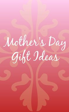 mother's day gift ideas gifts for grandma and mom. Includes gifts from practical to indulgent!