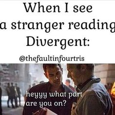 My classmate was reading Divergent and I kept looking over to her to see what part she was on omg. Divergent Memes, Divergent Hunger Games, Divergent Fandom, Divergent Trilogy, Divergent Insurgent Allegiant, Tris And Four, Veronica Roth, Book Memes, Book Quotes