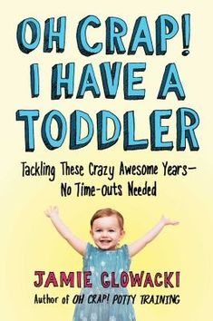 Buy Oh Crap! I Have a Toddler: Tackling These Crazy Awesome Years—No Time-outs Needed by Jamie Glowacki and Read this Book on Kobo's Free Apps. Discover Kobo's Vast Collection of Ebooks and Audiobooks Today - Over 4 Million Titles! Parenting Books, Parenting Advice, Friend Advice, Parenting After Separation, Potty Trainer, Free Books To Read, Read Books, Kids Part, Conscious Parenting