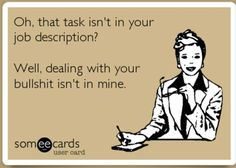 Funny Work Quotes : I am adopting this as my new work motto.