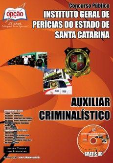 Apostila Concurso Instituto Geral de Perícias do Estado de Santa Catarina - IGP/SC - 2014: - Cargo: Auxiliar Criminalístico
