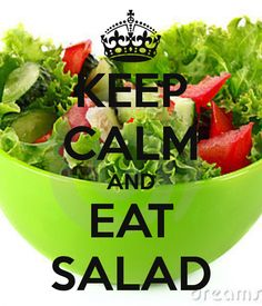 keep calm and eat salad - Google Search