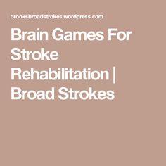Brain Games For Stroke Rehabilitation | Broad Strokes