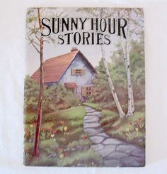 """Vintage Collectible Book """"Sunny Hour Stories"""" Short Stories About Children 1943"""