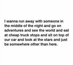 Just want to run far away ....