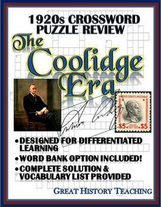 Liven up the 1920s with a Calvin Coolidge Crossword Puzzle Review! Includes a word bank option for differentiated learning as well as a complete solution key -- even a vocabulary list to aid in class discussion and review. Zeros in on both the Coolidge administration itself and the era in which it took place! Great for homework, fun quizzes, research project, sub plans, and more!