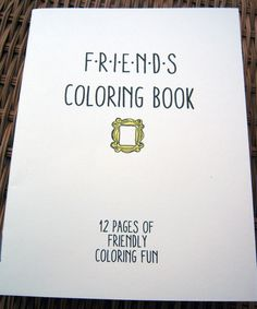 Friends TV Show Coloring Book by sweetgeek on Etsy https://www.etsy.com/listing/180360667/friends-tv-show-coloring-book