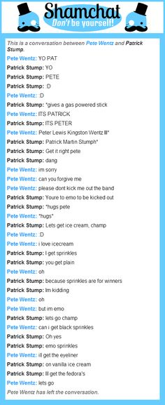 A conversation between Patrick Stump and Pete Wentz <<< This is gold<<<This is perfect