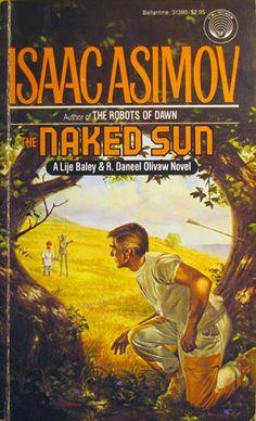 Isaac Asimov - the naked sun  http://marcianoscomonocinema.blogspot.com.br/