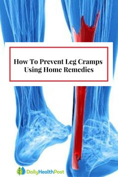 This Why Your Legs Cramp At Night And How To Stop It From Happening Ever Again. Here are home remedies you use to prevent leg cramps #home#remedies