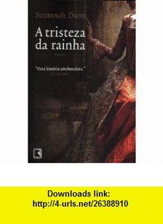 Tristeza da Rainha - Queens Sorrow (Em Portugues do Brasil) (9788501087577) Suzannah Dunn , ISBN-10: 8501087572  , ISBN-13: 978-8501087577 ,  , tutorials , pdf , ebook , torrent , downloads , rapidshare , filesonic , hotfile , megaupload , fileserve