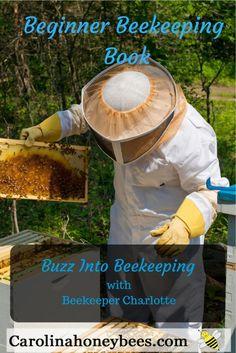 Beekeeping book for beginners. Buzz into beekeeper - tips from a Master Beekeeper. An essential guide book for beginners. Buzz into beekeeper - tips from a Master Beekeeper. An essential guide. Beekeeping Books, How To Start Beekeeping, Beekeeping For Beginners, Backyard Beekeeping, Gardening For Beginners, Gardening Tips, Organic Gardening, Urban Gardening, Beekeeping Supplies