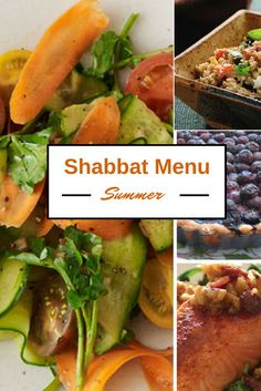 The perfect Shabbat menu. All the bounty of summer in one dinner.