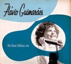 """VAI UM SOM AÍ?: Flávio Guimarães - """"The Blues Follows Me"""" foi lanç..."""