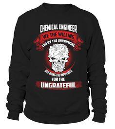 CHEMICAL ENGINEER  #Chemical#tshirt#tee#gift#holiday#art#design#designer#tshirtformen#tshirtforwomen#besttshirt#funnytshirt#age#name#october#november#december#happy#grandparent#blackFriday#family#thanksgiving#birthday#image#photo#ideas#sweetshirt#bestfriend#nurse#winter#america#american#lovely#unisex#sexy#veteran#cooldesign#mug#mugs#awesome#holiday#season#cuteshirt
