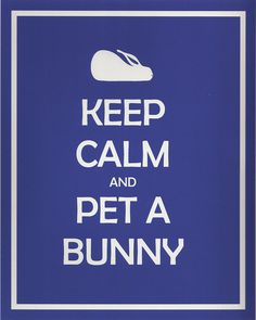 Keep Calm and Pet A Bunny 8x10 Bunny Rabbit Print by quirkybunny, $20.00