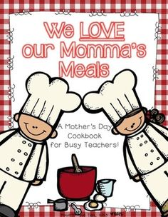 We Love Our Mommas Meals {a Mothers Day Cookbook}