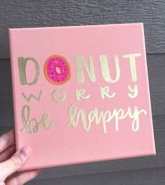 Donut Worry Be Happy Canvas by ScatteredRootsDesign on Etsy