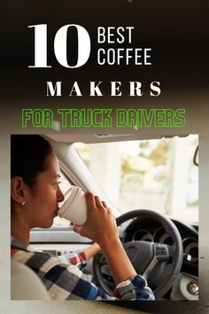 Wondering Best Coffee Makers For Truck Drivers? Let's read this review with a buying guide to choose your favorite coffee maker which you want. Coffee Maker With Grinder, Single Cup Coffee Maker, Best Coffee Maker, Truck Drivers, Trucks, Insight, Reading, Best Drip Coffee Maker, Truck