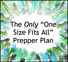 As I surf around the web, it seems there are more and more people out there who claim to have a One Size Fits All prepper plan/list/course they want to sell you. Then, there are others, like myself who loudly declare that there is no One Size Fits All Prepper Plan because it's impossible. What works … … Continue reading →