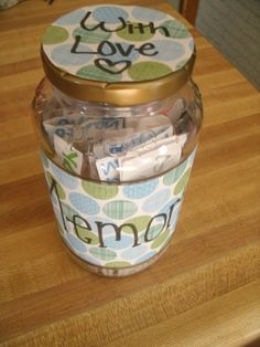 Gift Idea: take a mason jar and fill it with memories with that person! I made mine for my boyfriend and used scrapbook paper and Bic markers to write the memories