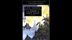 The Book of Lost Tales J R R Tolkien