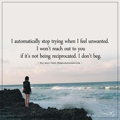 I automatically stop trying when I feel unwanted. - https://themindsjournal.com/i-automatically-stop-trying-when-i-feel-unwanted/